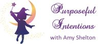 Purposeful Intentions with Amy Shelton